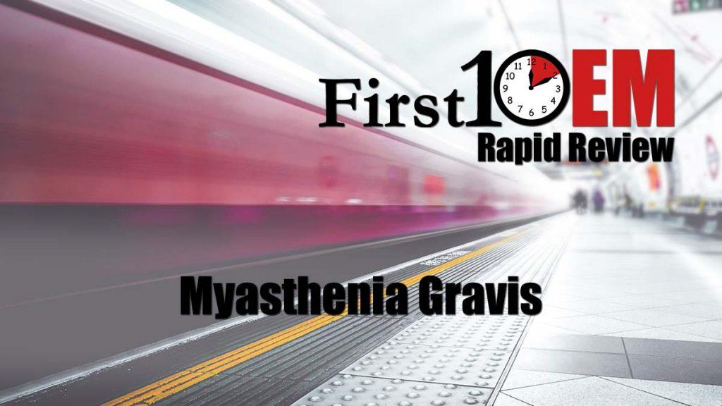 Rapid Review: Myasthenia Gravis
