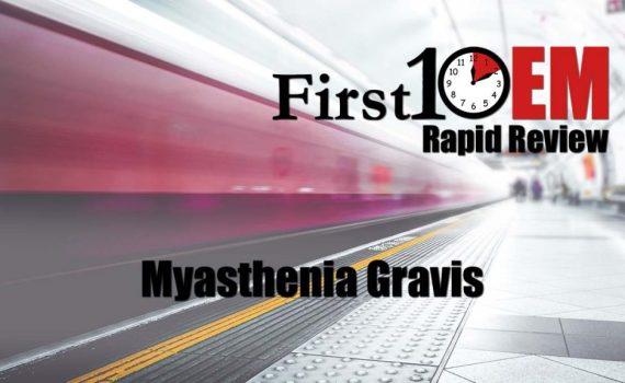 Myasthenia Gravis rapid review