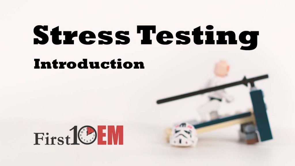 Stress Test Evidence Introduction First10em