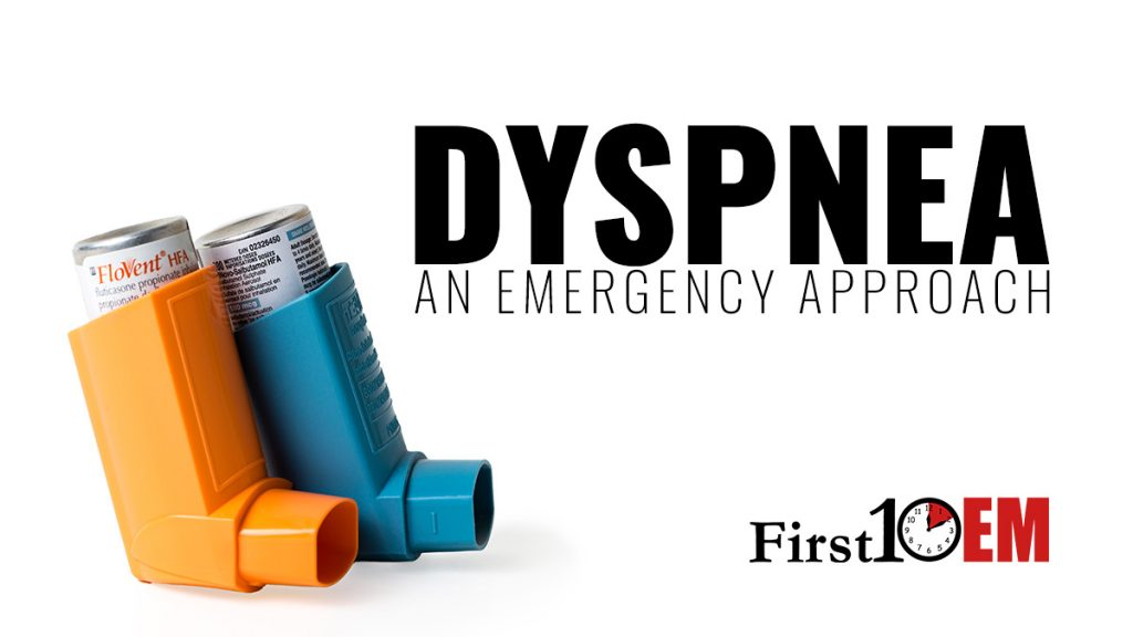 an emergency medicine approach to shortness of breath or dyspnea