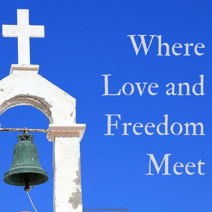 Where Love and freedom meet