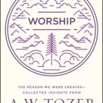 Worship by AW Tozer