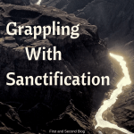 Thoughts on understanding sanctification as a saved sinner.