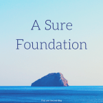 A sure foundation we have in Jesus! Compare to other types of foundations that are unstable or that don't last.