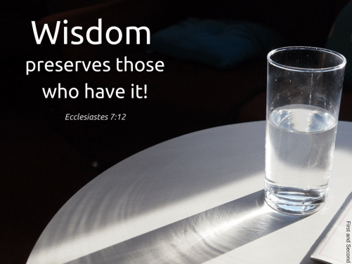 Bible verse says that wisdom preserves those who have it. That is a picture of contentment.
