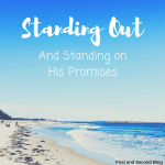 Standing Out and Standing On God's Promises is a sweet thing!