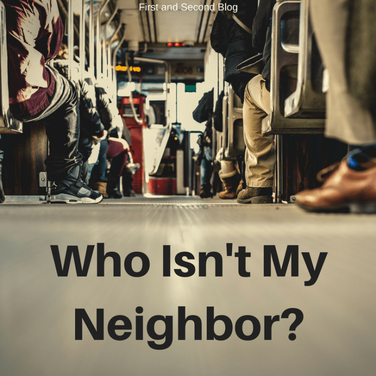 Who Isn't My Neighbor