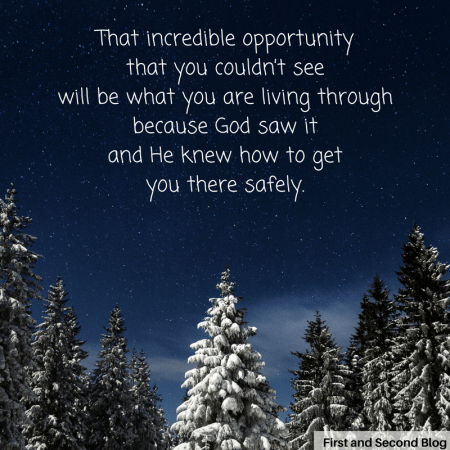 Even if you can't see any opportunities, God can and He can make a way.