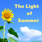 The light of summer is joyful, hopeful, and a taste of eternity
