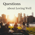 Questions about Loving Well from mini Bible Study on Philippians 1