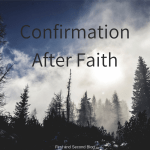 Sometimes confirmation comes after faith