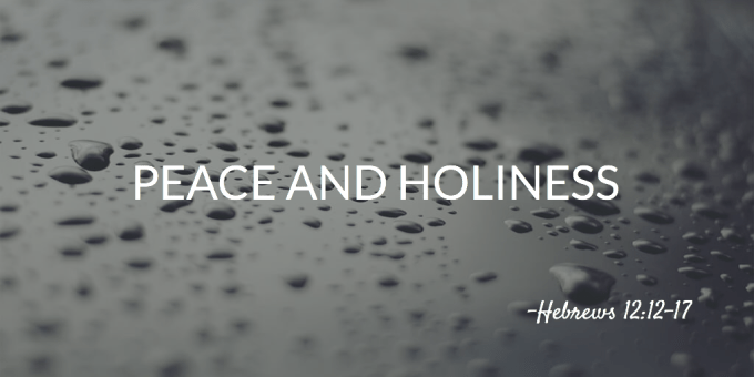 Peace and Holiness