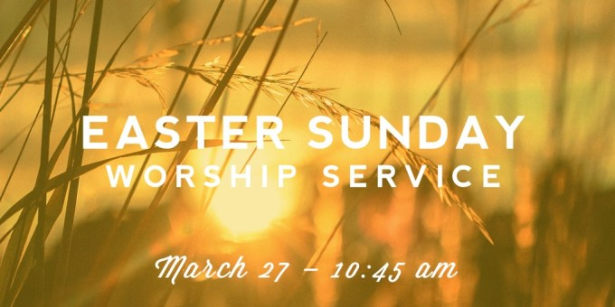 Easter Sunday Worship Service March 27 2015