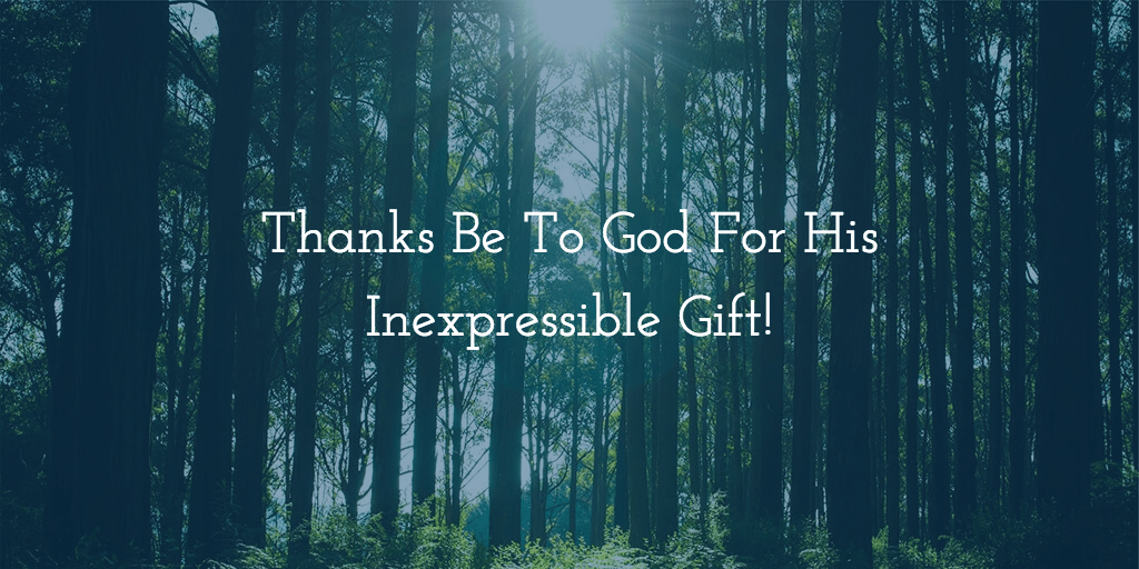 Thanks Be To God For His Inexpressible Gift! – First Baptist ...