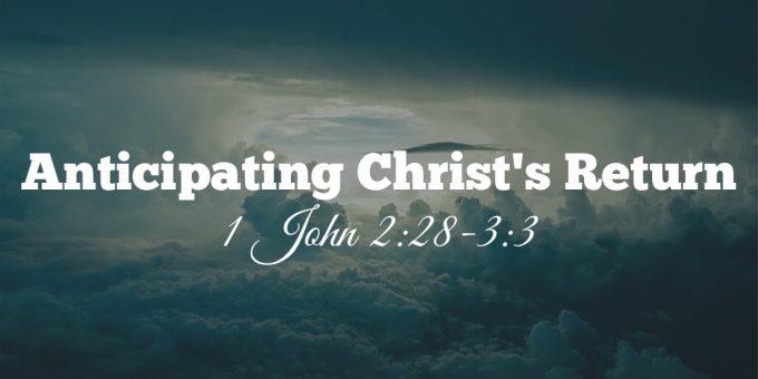 Anticipating Christ's Return