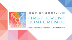 First Event Conference for Transgender People January 30 to February 3 2019 held at the Best Western Royal Plaza in Marlborough MA USA Sponsored by Trans Club of New England