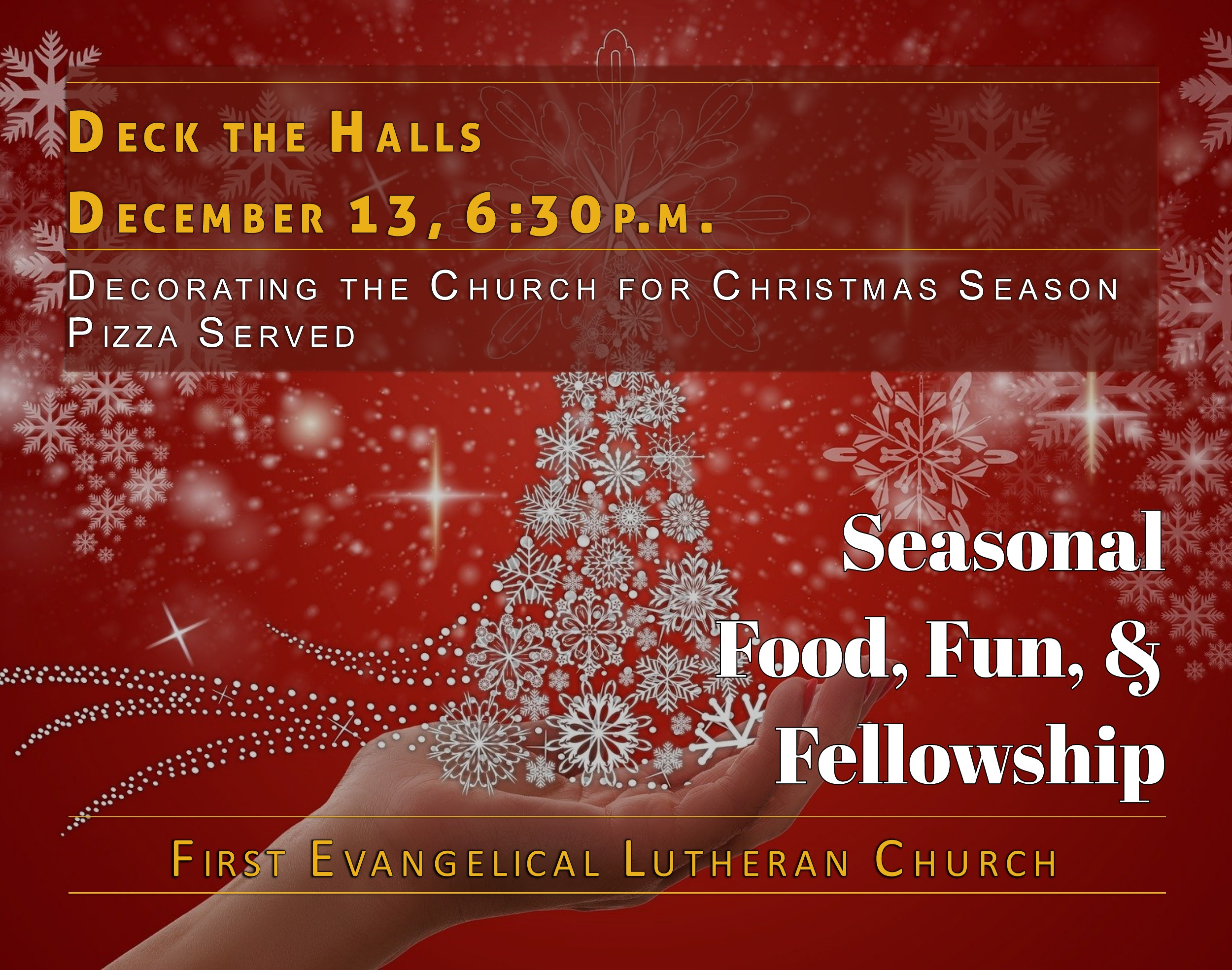 12/13/2019 - Decorating the Church for Christmas Season, 6:30 p.m.  Pizza served