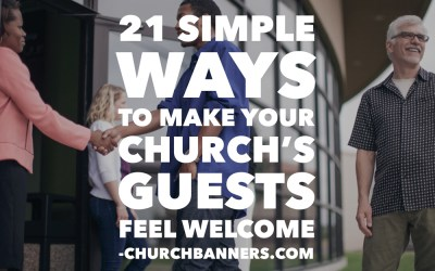 21 Simple Ways to Make Your Church's Guests Feel Welcome