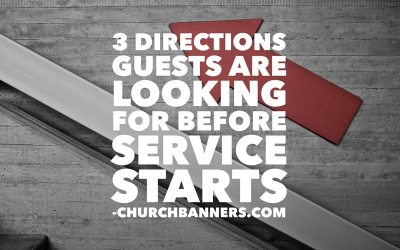 3 Directions Guests are Looking For Before Service Starts