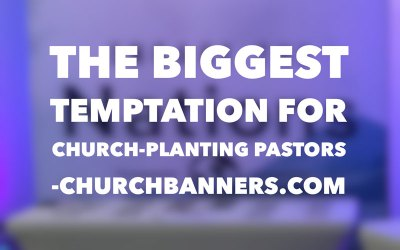 The Biggest Temptation for Church-Planting Pastors