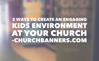 3 Ways to Create an Engaging Kids Environment at Your Church
