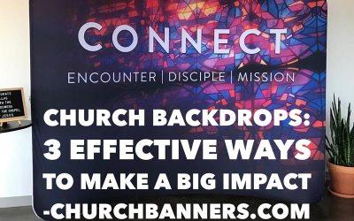 Church Backdrops: 3 Effective Ways to make a big impact
