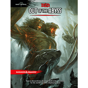 D&D Out of the Abyss 5th Ed.