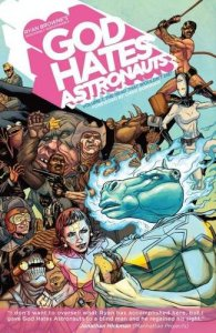 God Hates Astronauts Volume 1: The Head That Wouldn't Die!