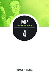 The Manhattan Projects Volume 4: The Four Disciplines