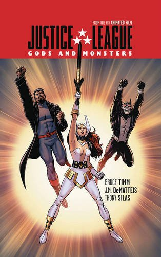 Justice League: Gods and Monsters (Jla (Justice League of America))
