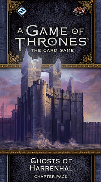 A Game of Thrones LCG: Ghosts of Harrenhal