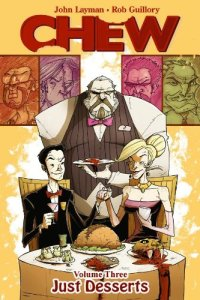 Chew Volume 3: Just Desserts