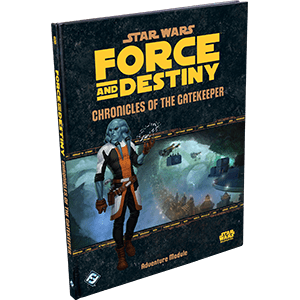 Star Wars F&D Chron. of Gate