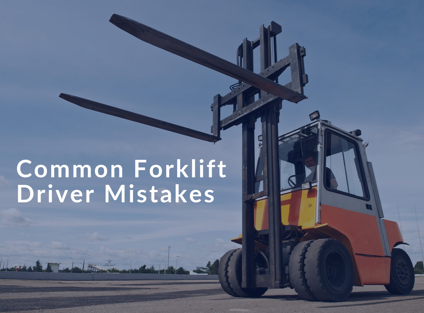 Common Forklift Driver Mistakes