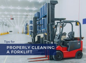 Tips for Properly Cleaning a Forklift