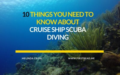 10 Things You Need to Know About Cruise Ship Scuba Diving