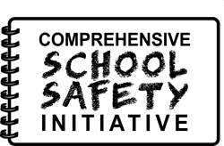 Comprehensive School Safety Initiative (CSSI)