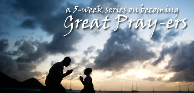Great-Pray-ers-Sermon-Series