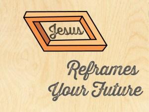 WC_2015_Theme_Jesus-Reframes-Your-Future