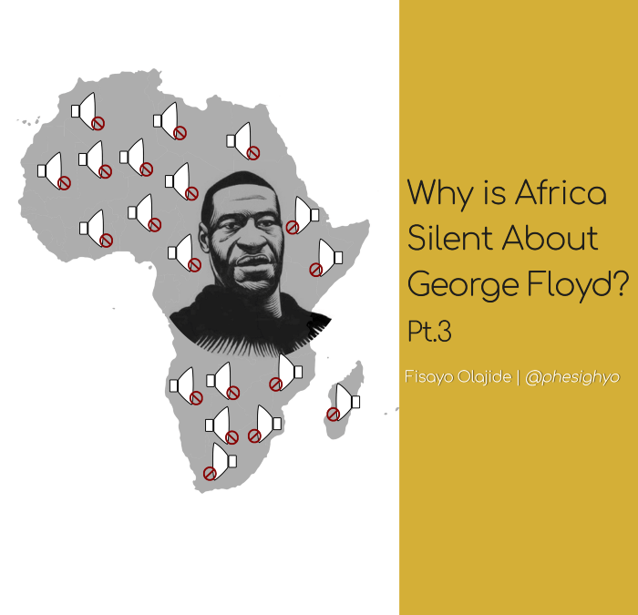 Why is Africa Silent About George Floyd? Pt.3