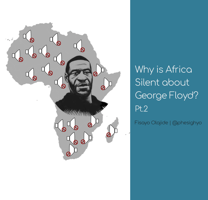 Why is Africa Silent about George Floyd? Pt. 2