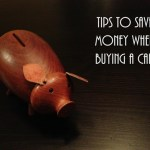 Tips to Save Money when Buying a Car