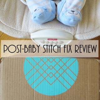 Stitch Fix Review: Pre- and Post-Baby