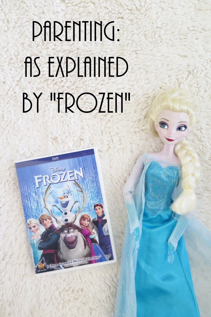 Parenting - As Explained by Frozen