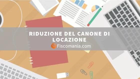 Riduzione Del Canone Di Locazione Registrazione Fiscomania