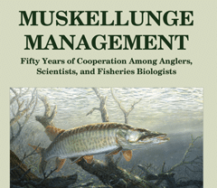 Muskellunge Management: Fifty Years of Cooperation Among Anglers, Scientists, and Fisheries Biologists image