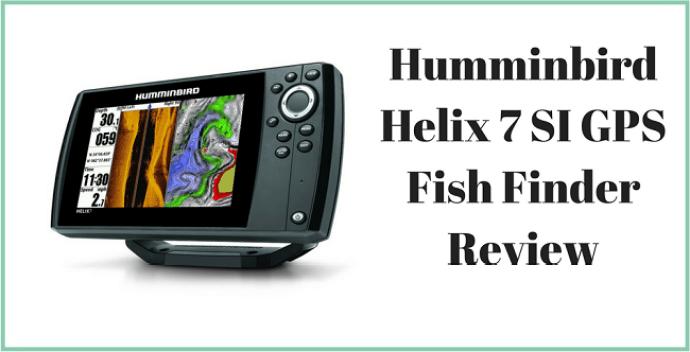 Humminbird Helix 7 SI GPS Review