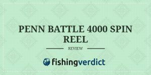 Penn Battle 4000 Spinning Reel Review