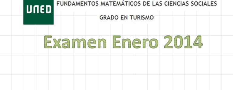 Examen resuelto Fundamentos Matemáticos Enero 2014 (1ª Semana) 1