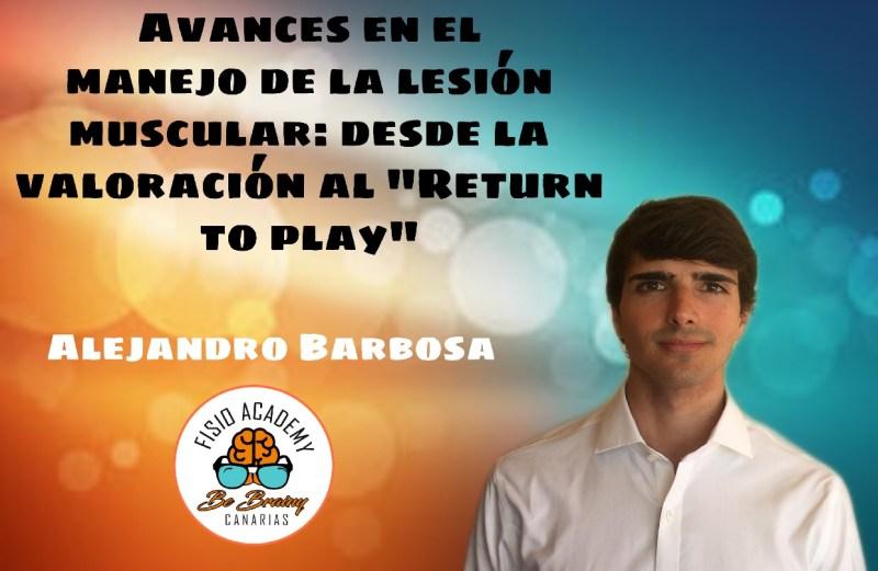 Avances en el manejo de la lesión muscular. Desde la valoración al return to play. Alejandro Barbosa